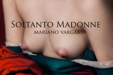 Soltanto Madonne by Mariano Vargas